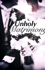 Unholy Matrimony by BedazzledAndFrazzled