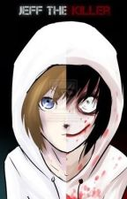 Loving a Killer (a Jeff. the killer romance) by Nightmare134