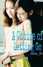 A Choice of Letting Go (On-going) by meow_29