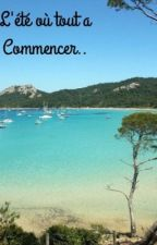 L'été ou tout à commencer. by LaPortugaise41