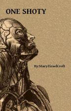 One Shoty  by MaryZiraelCroft
