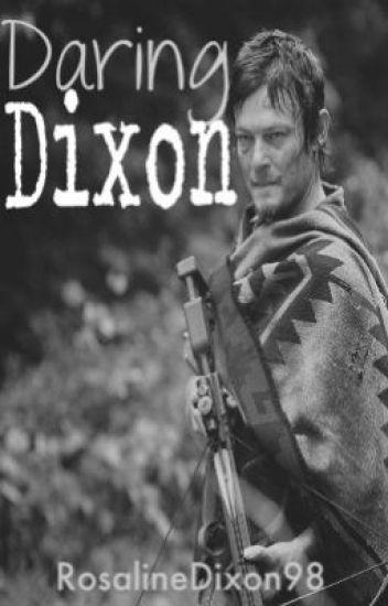 Daring Dixon (A Daryl Dixon fanfiction)