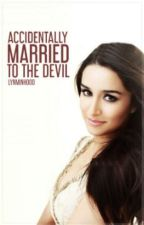 Accidentally Married To The Devil (On-going)  by LynMinHooo