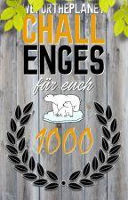 1000 Challenges für euch by WeForThePlanet