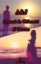 A&J - Separati Da Chilometri Di Oceano by _Mixers_
