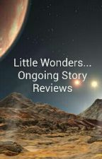 Little Wonders - Ongoing Story Reviews by CriticG