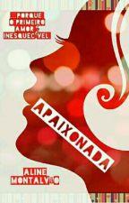 Apaixonada by AlineMontalvao