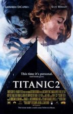 Titanic 2 : Jack Is back by scenarist_Road12
