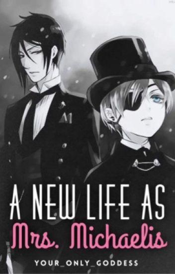 A New Life As Mrs Michaelis - Sebastian Michaelis X Reader - Book 2