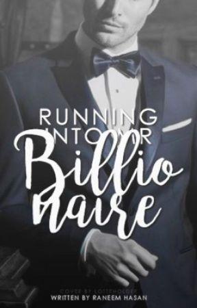 Running Into Mr. Billionaire | ✔️ by FreedomHasan