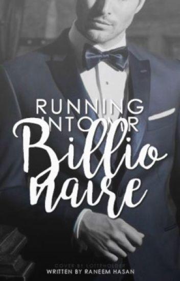 Running Into Mr. Billionaire | ✔️
