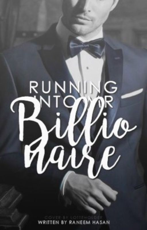 Running Into Mr. Billionaire   ✔️ by FreedomHasan