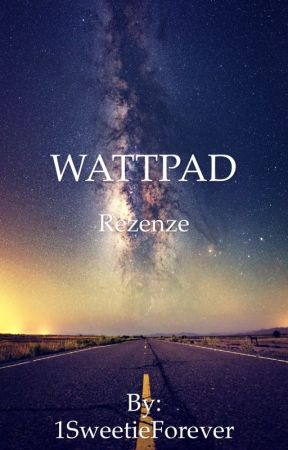 Wattpad recenze by 1SweetieForever