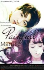 [C]Painful Married [Jeon Jungkook Fantiction] by hyunkookiez
