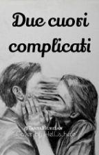 Due Cuori complicati. by TanyaMuresan