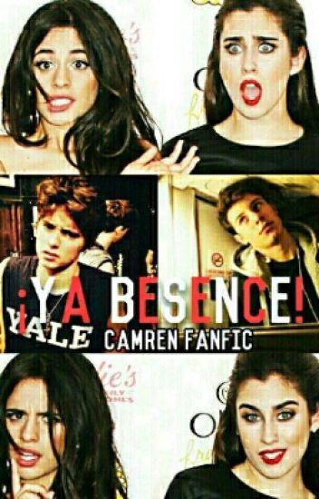 ¡Ya Besense! |CAMREN|