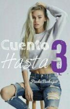 Cuento Hasta Tres © by Paulaaa_02