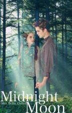 Midnight moon (-Twilight Fanfiction-) by Mrs_Bella_Cullen
