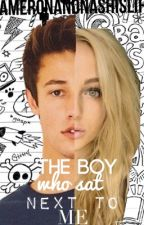The Boy Who Sat Next To Me // Cameron Dallas // NOT COMPLETED  by dolphinhill