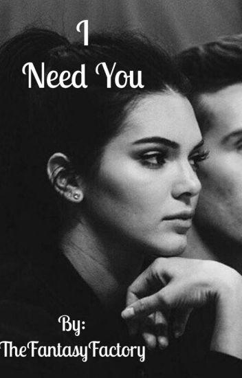 I need you... (CaKe) (kendall and cara)