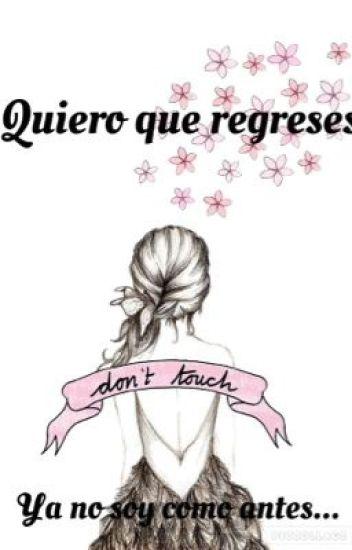 Quiero que regreses