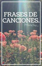 Frases De Canciones by TheQuxxnJxsu