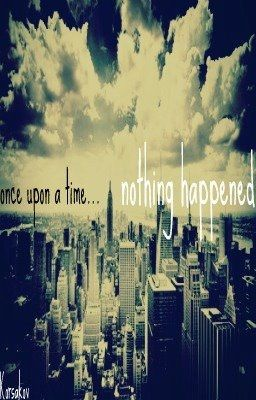 Once Upon a Time... Nothing Happened