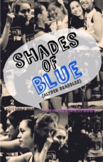 Shades of Blue (alyden drabbles feat. jhobea)