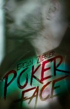 Poker Face by books-imaginator