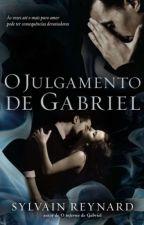 O JULGAMENTO DE GABRIEL by stylesmary1d