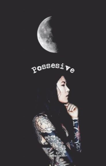 My possessive boyfriend~ dark P•M
