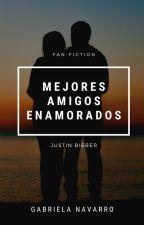 Mejores Amigos Enamorados - Justin Bieber y tu. - EDITANDO/TERMINADA by Gabienavarro00