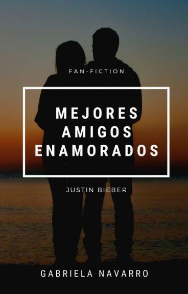 Mejores Amigos Enamorados - Justin Bieber y tu. - EDITANDO/TERMINADA