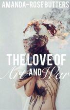 The Love of Art and War (student/teacher) by amandarose