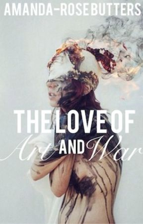 The Love of Art and War {s/t - completed} by amandarose