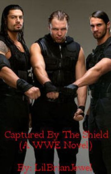 Captured By The Shield (A WWE Novel)