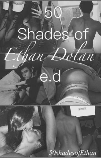 50 shades of Ethan Dolan e.d