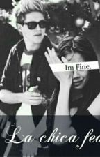 La Chica Fea (Niall & Tu) *sin Correcciones* by maryhoran14
