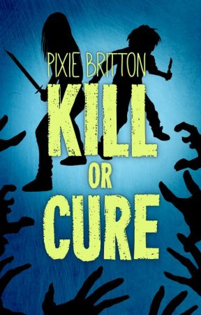 Kill or Cure (Extract) by Pixie_Britton