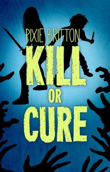 Kill or Cure - a zombie novel