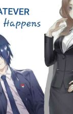 Whatever Happens Next (Sasuke Uchiha Love Story) by AdelineSerenityWayne
