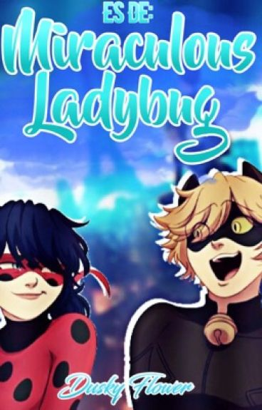 Es de: Miraculous Ladybug [P A U S A D A]