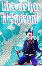 Rin's The Type Of Boyfriend by pitza-juzz