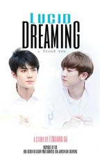 LUCID DREAMING (SEHUN x CHANYEOL) by dreamwritefuture