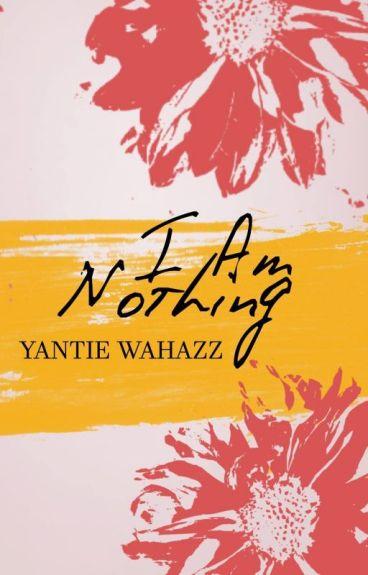 I am nothing