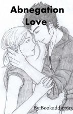 Abnegation Love by Bookaddict613