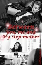 Between you, me and my step mother by littlequeen_