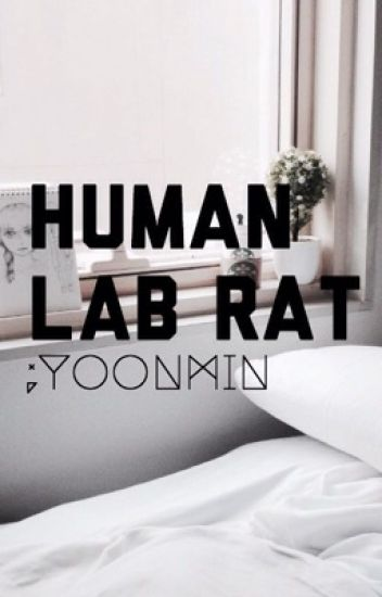 Human Lab Rat ;Yoonmin