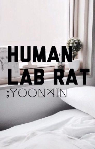 Human Lab Rat ;Yoonmin