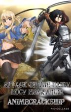 Attack of the Fairy, Lucy Heartfillia (Fairy Tail X Attack on Titan) ON HOLD by animecrackship